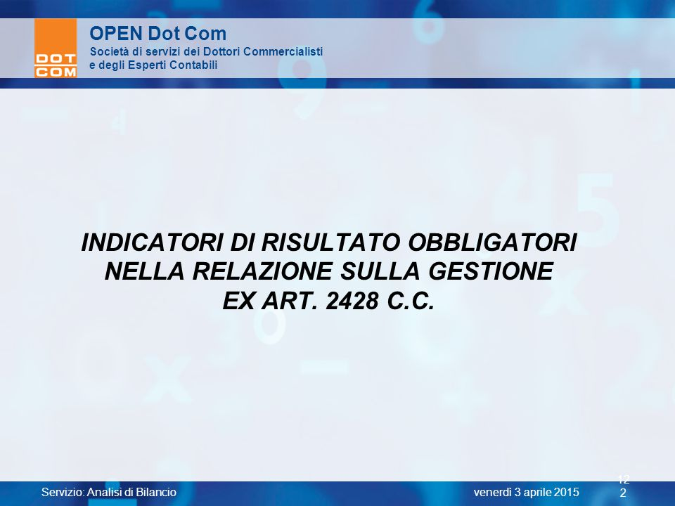 INDICATORI DI RISULTATO OBBLIGATORI NELLA RELAZIONE SULLA GESTIONE