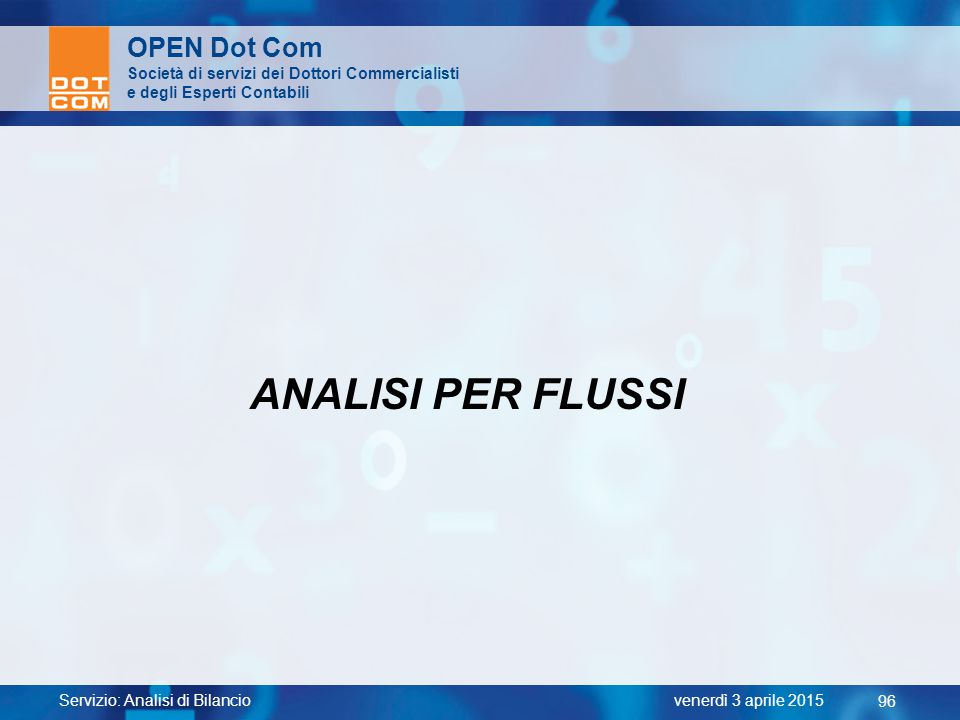 ANALISI PER FLUSSI OPEN Dot Com