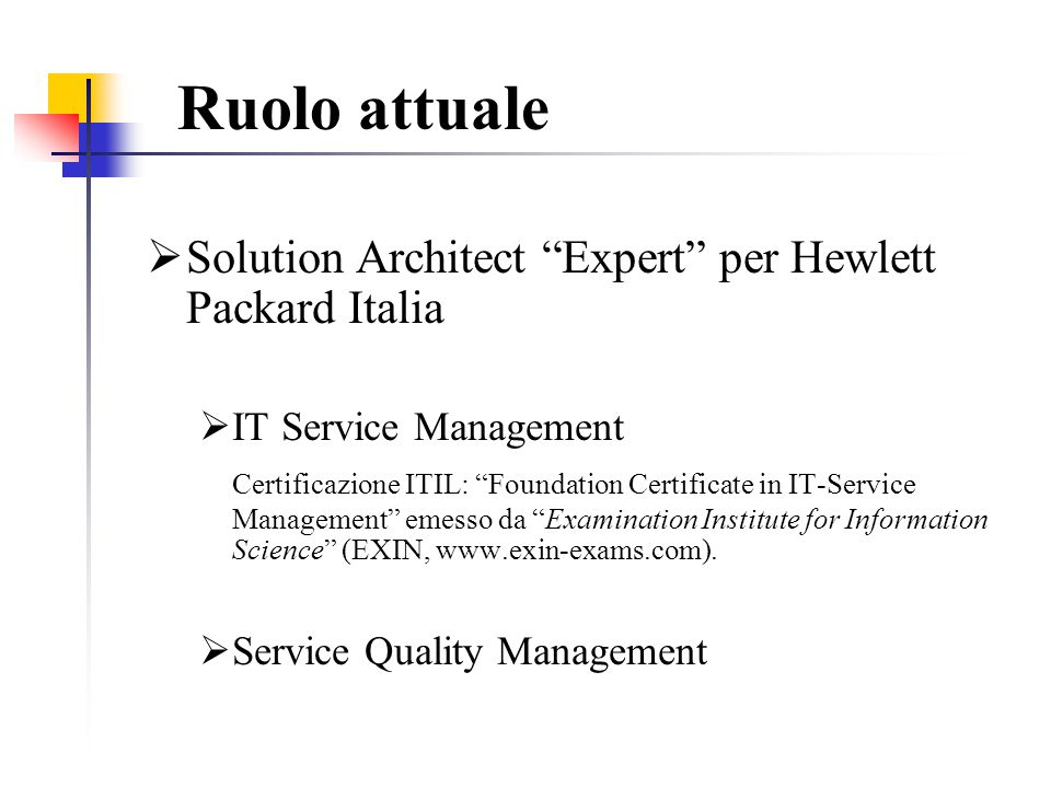 Ruolo attuale Solution Architect Expert per Hewlett Packard Italia