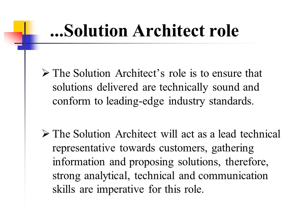 ...Solution Architect role