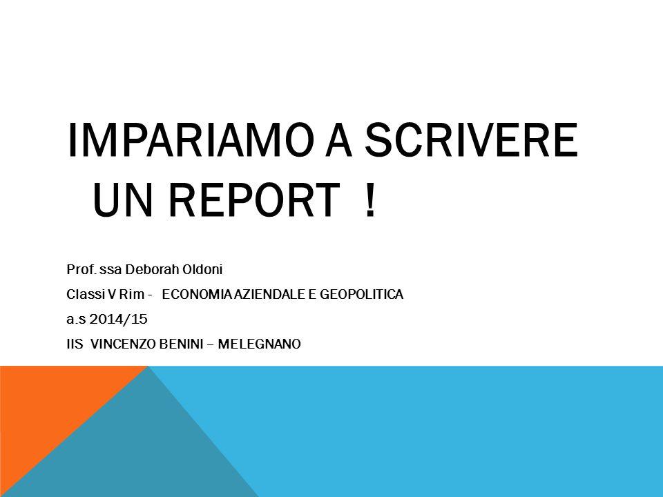 IMPARIAMO A SCRIVERE UN REPORT !