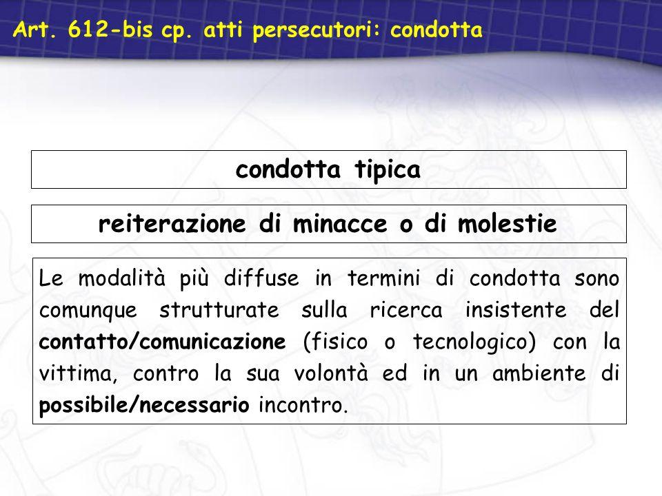 Art. 612-bis cp. atti persecutori: condotta