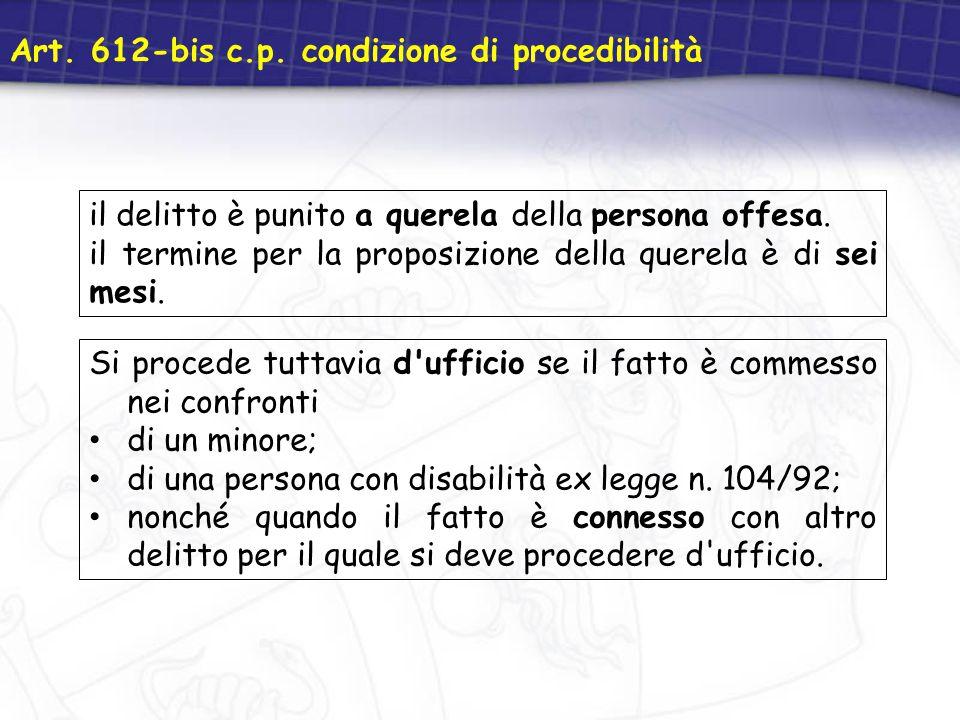 Art. 612-bis c.p. condizione di procedibilità
