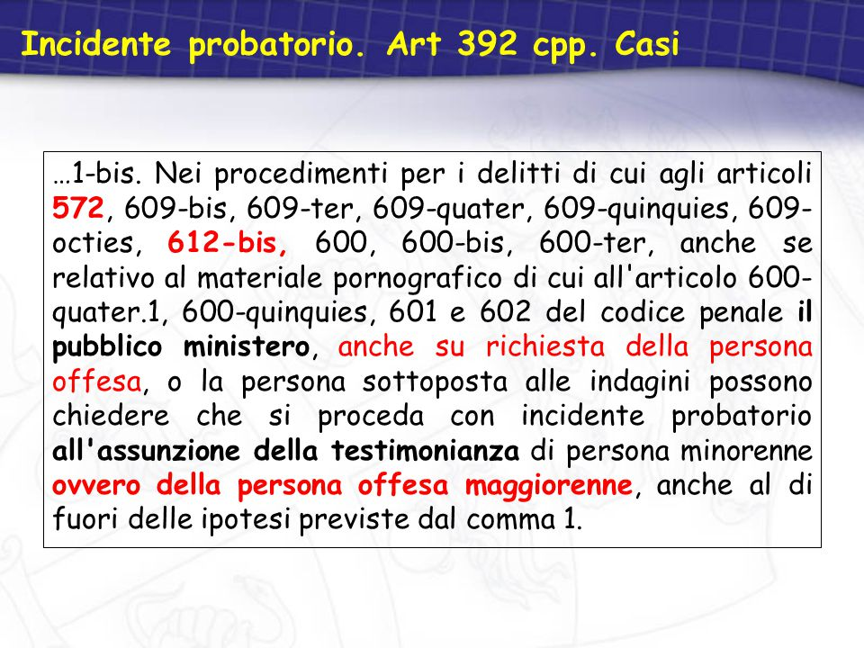 Incidente probatorio. Art 392 cpp. Casi