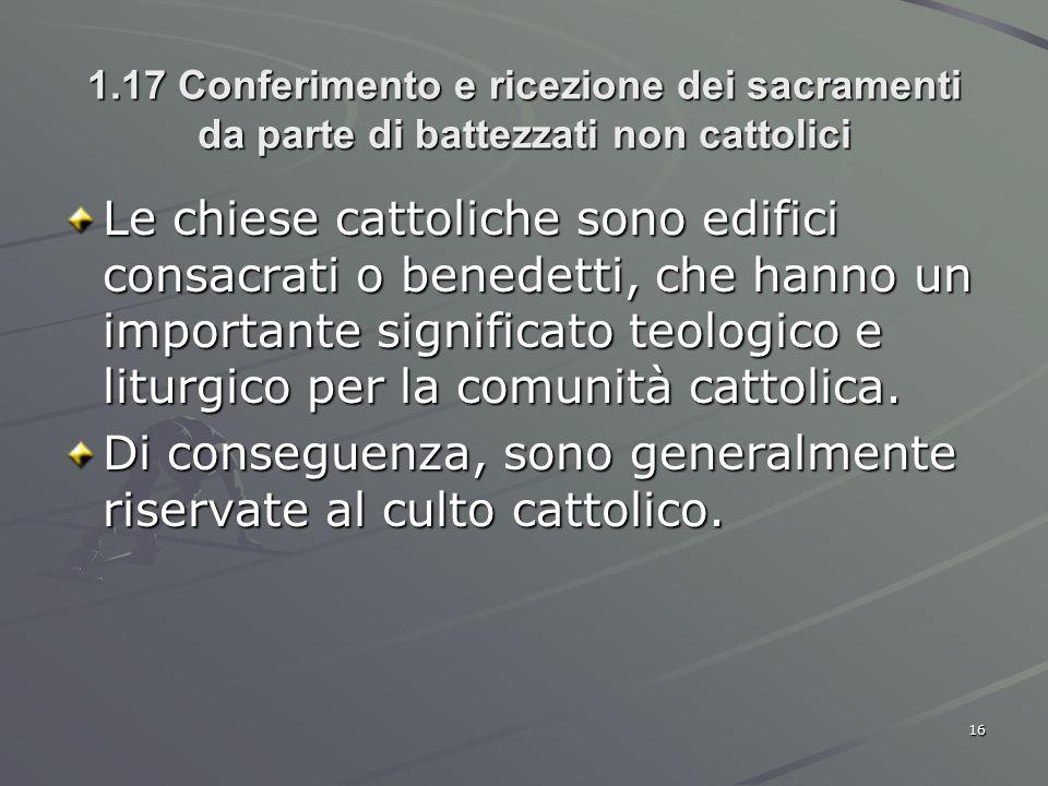 Di conseguenza, sono generalmente riservate al culto cattolico.
