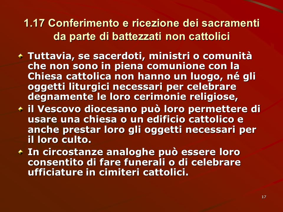 1.17 Conferimento e ricezione dei sacramenti da parte di battezzati non cattolici