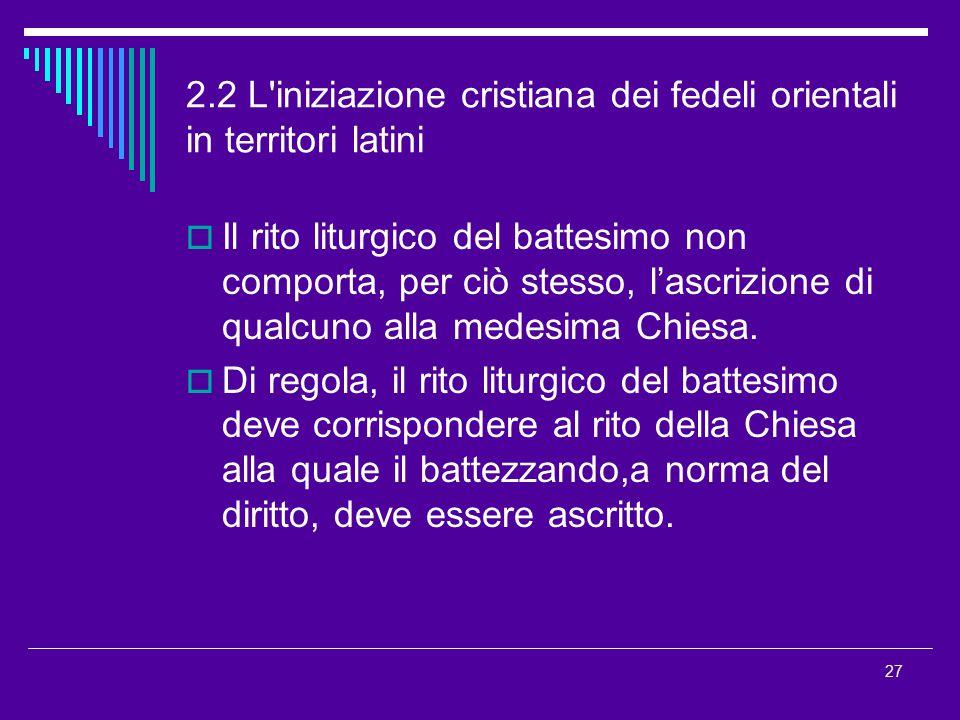 2.2 L iniziazione cristiana dei fedeli orientali in territori latini