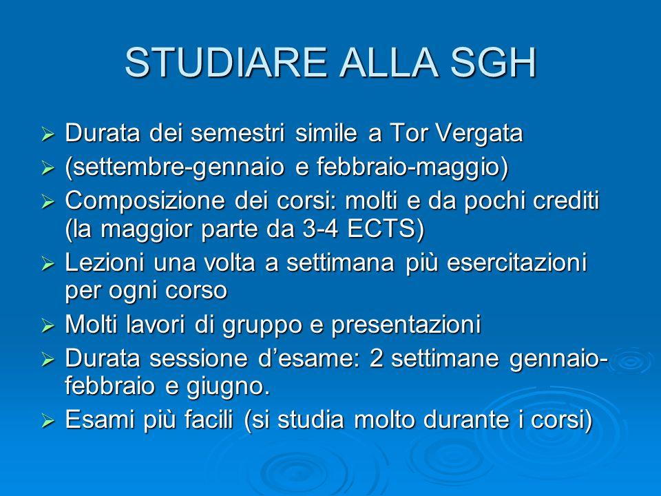 STUDIARE ALLA SGH Durata dei semestri simile a Tor Vergata