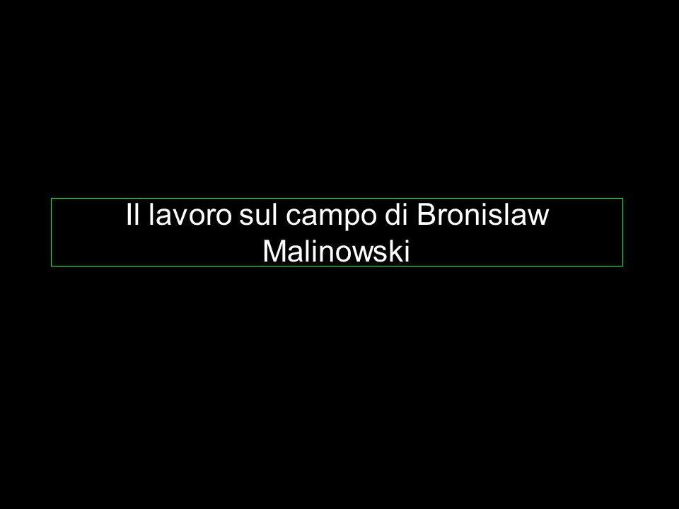 Il lavoro sul campo di Bronislaw Malinowski