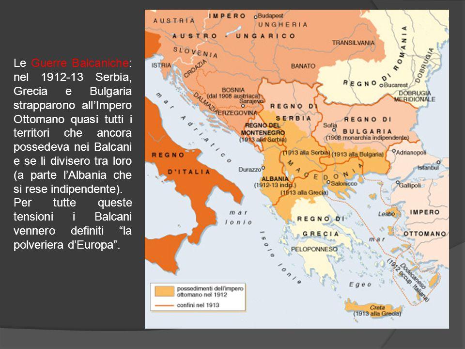 Le Guerre Balcaniche: nel 1912-13 Serbia, Grecia e Bulgaria strapparono all'Impero Ottomano quasi tutti i territori che ancora possedeva nei Balcani e se li divisero tra loro (a parte l'Albania che si rese indipendente).