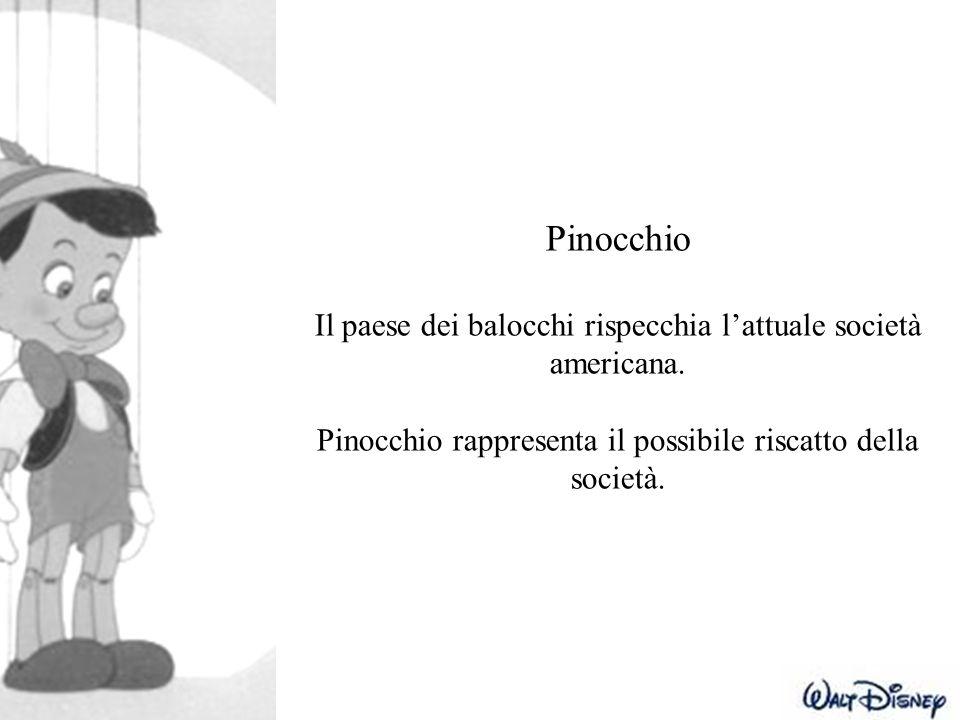 Pinocchio Il paese dei balocchi rispecchia l'attuale società americana.