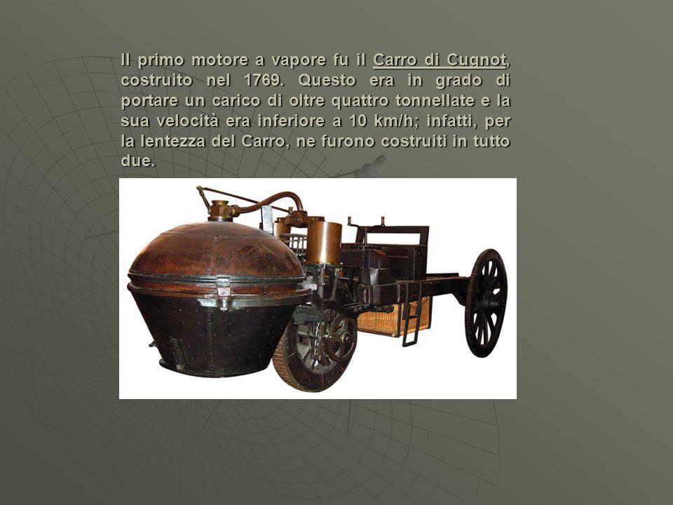 Il primo motore a vapore fu il Carro di Cugnot, costruito nel 1769