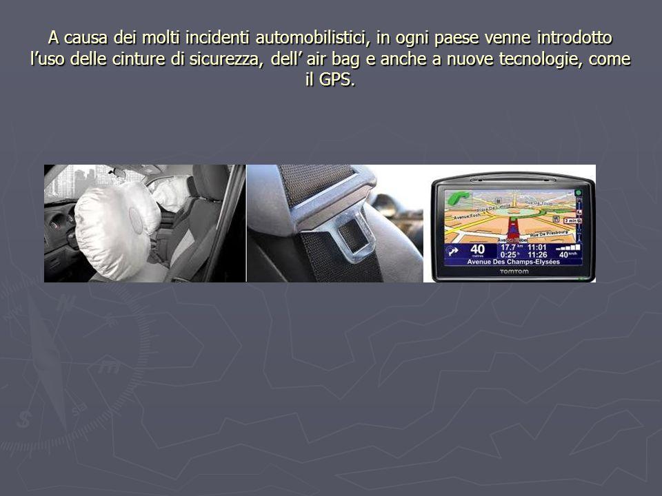 A causa dei molti incidenti automobilistici, in ogni paese venne introdotto l'uso delle cinture di sicurezza, dell' air bag e anche a nuove tecnologie, come il GPS.