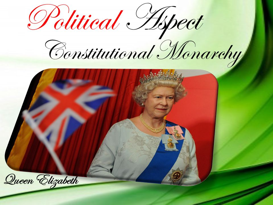 Political Aspect Constitutional Monarchy Queen Elizabeth