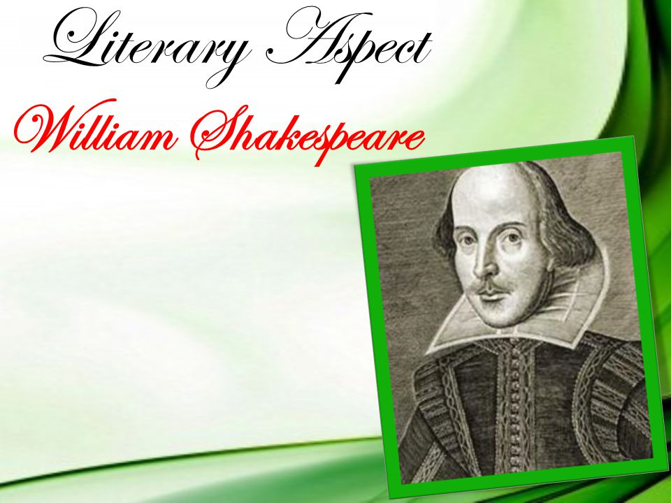 Literary Aspect William Shakespeare