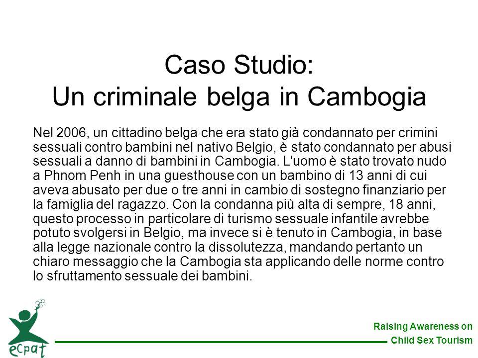 Caso Studio: Un criminale belga in Cambogia