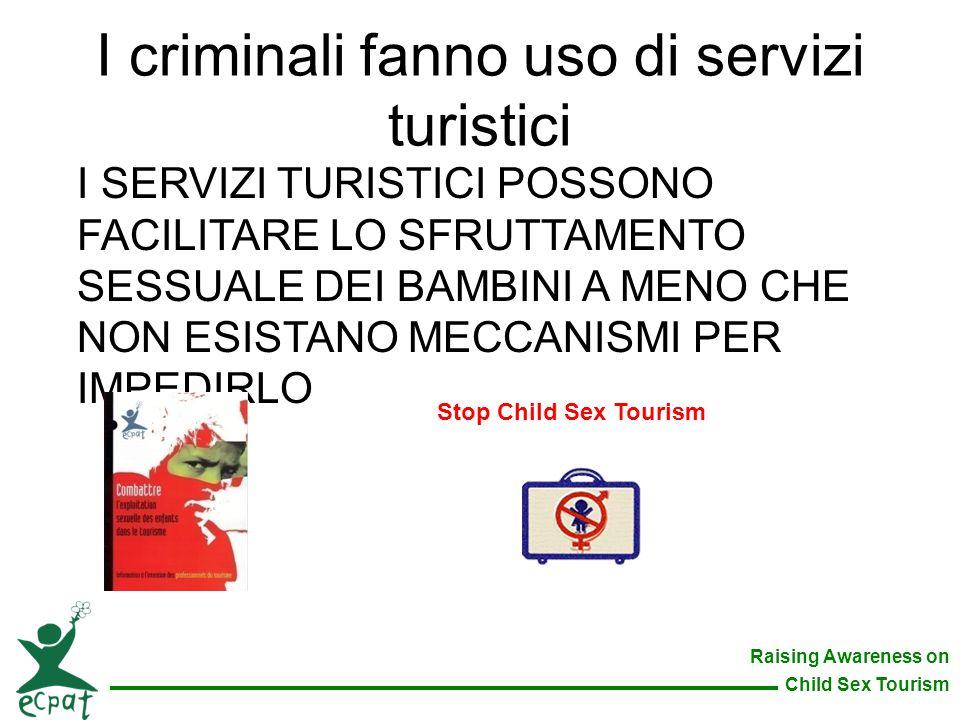 I criminali fanno uso di servizi turistici