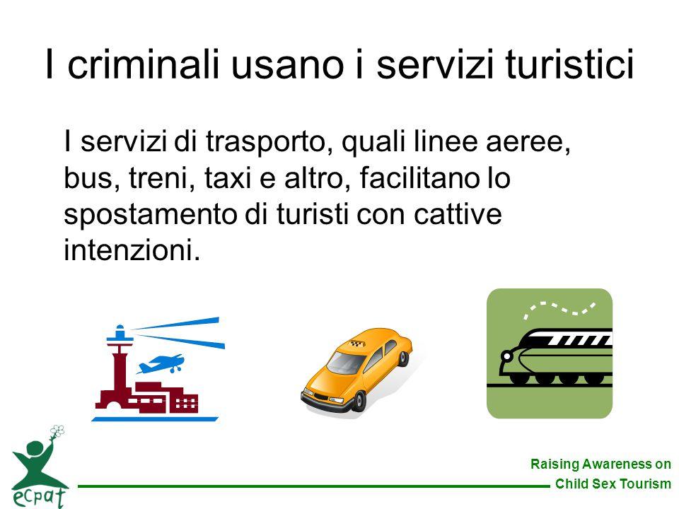 I criminali usano i servizi turistici