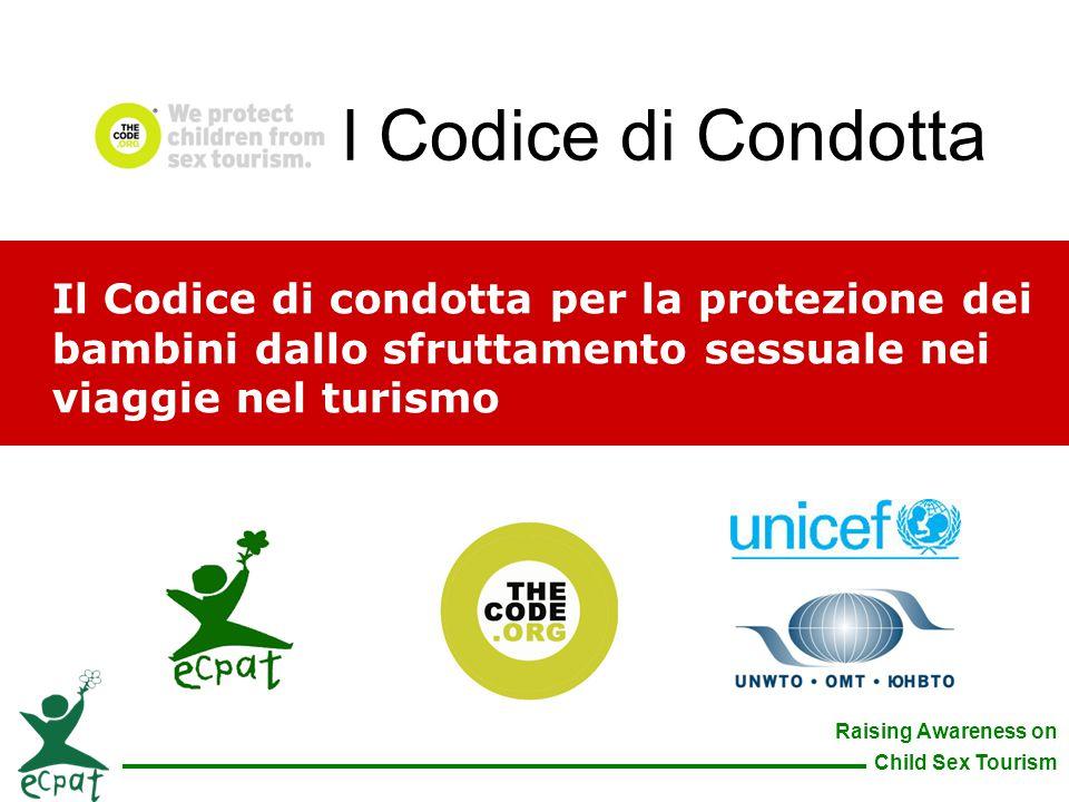 Il Codice di Condotta Il Codice di condotta per la protezione dei bambini dallo sfruttamento sessuale nei viaggie nel turismo.
