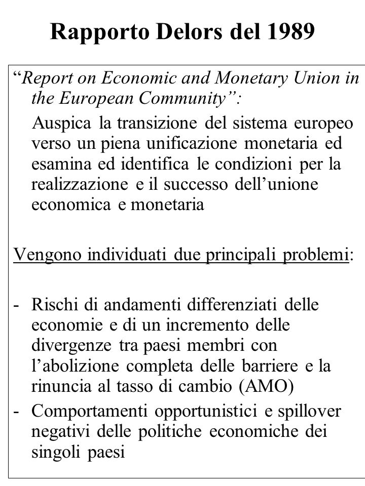 Rapporto Delors del 1989 Report on Economic and Monetary Union in the European Community :