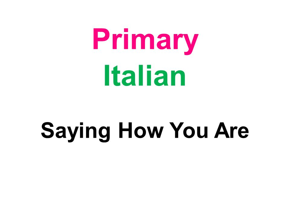 Primary Italian Saying How You Are
