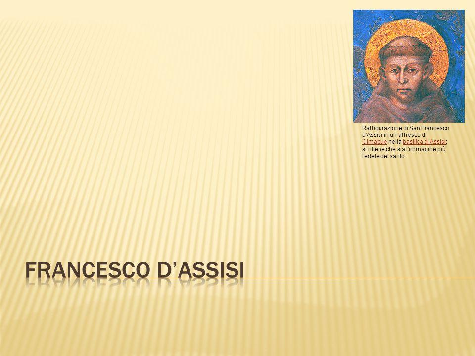 Raffigurazione di San Francesco d Assisi in un affresco di Cimabue nella basilica di Assisi; si ritiene che sia l immagine più fedele del santo.