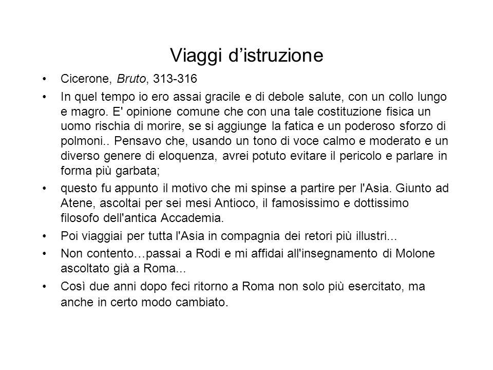 Viaggi d'istruzione Cicerone, Bruto, 313-316