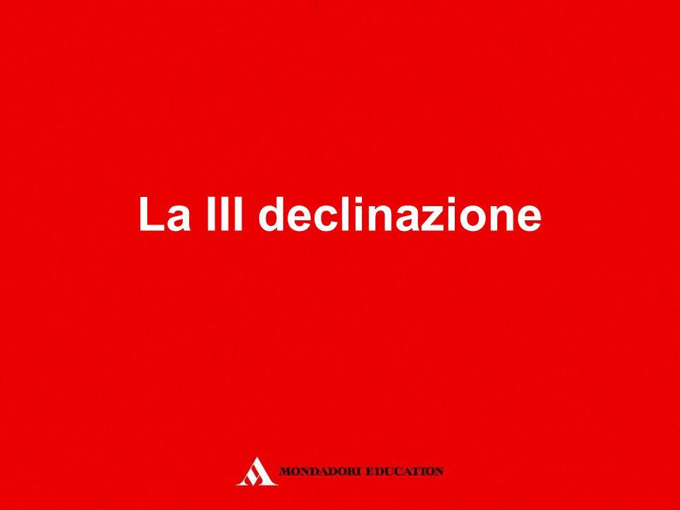 La III declinazione *