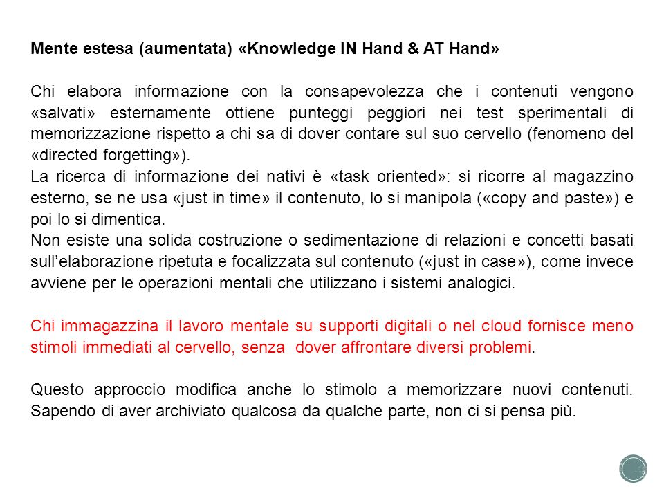 Mente estesa (aumentata) «Knowledge IN Hand & AT Hand»