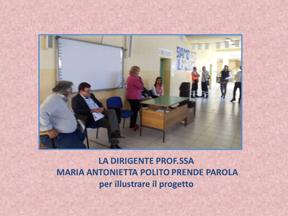 MARIA ANTONIETTA POLITO PRENDE PAROLA per illustrare il progetto