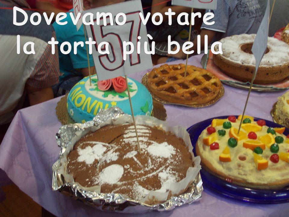 Dovevamo votare la torta più bella