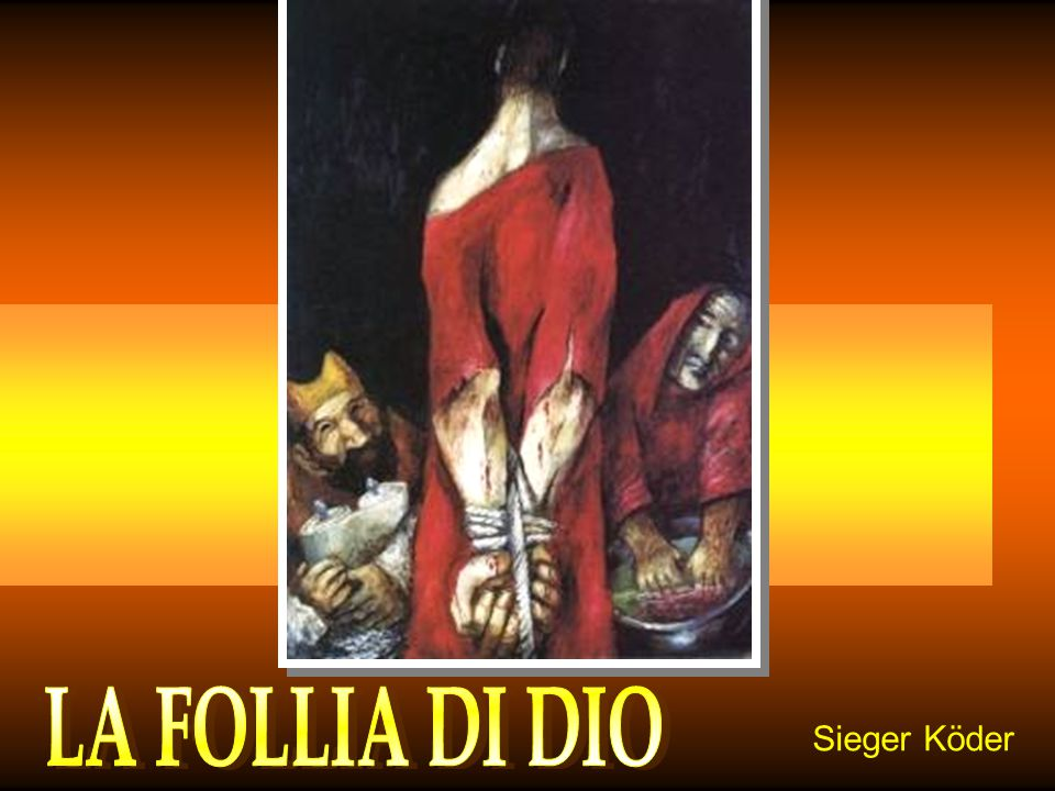 LA FOLLIA DI DIO Sieger Köder