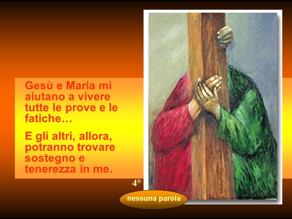 Gesù e Maria mi aiutano a vivere tutte le prove e le fatiche…