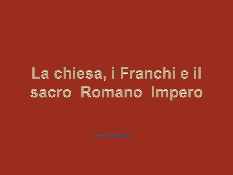 La chiesa, i Franchi e il sacro Romano Impero