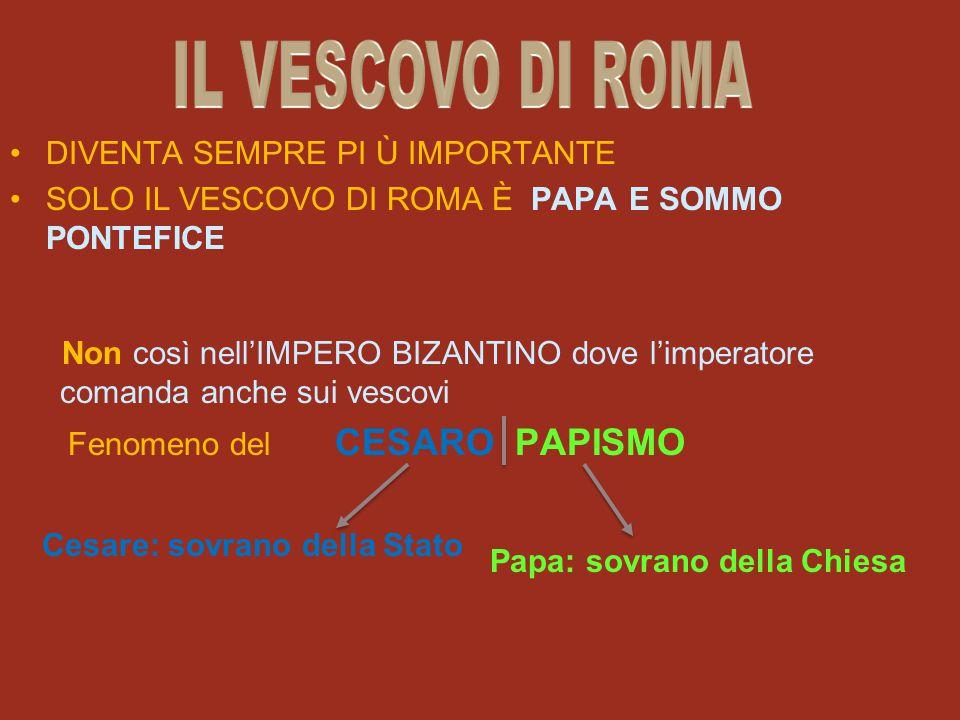 IL VESCOVO DI ROMA DIVENTA SEMPRE PI Ù IMPORTANTE