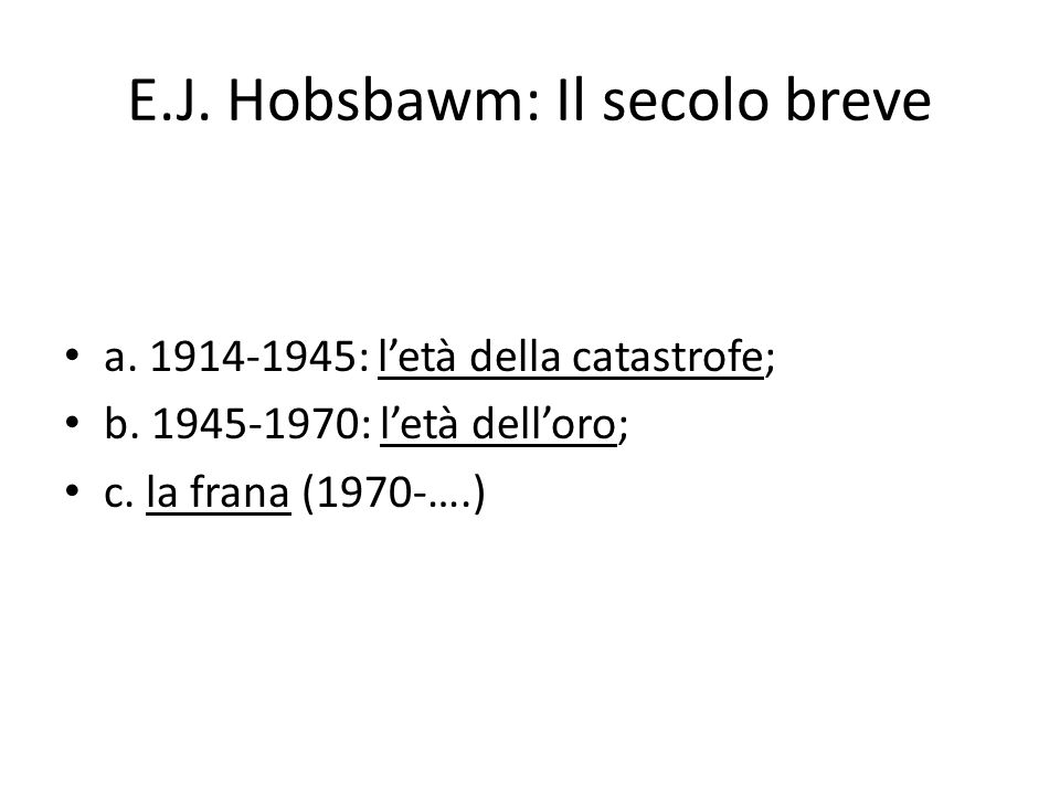 E.J. Hobsbawm: Il secolo breve