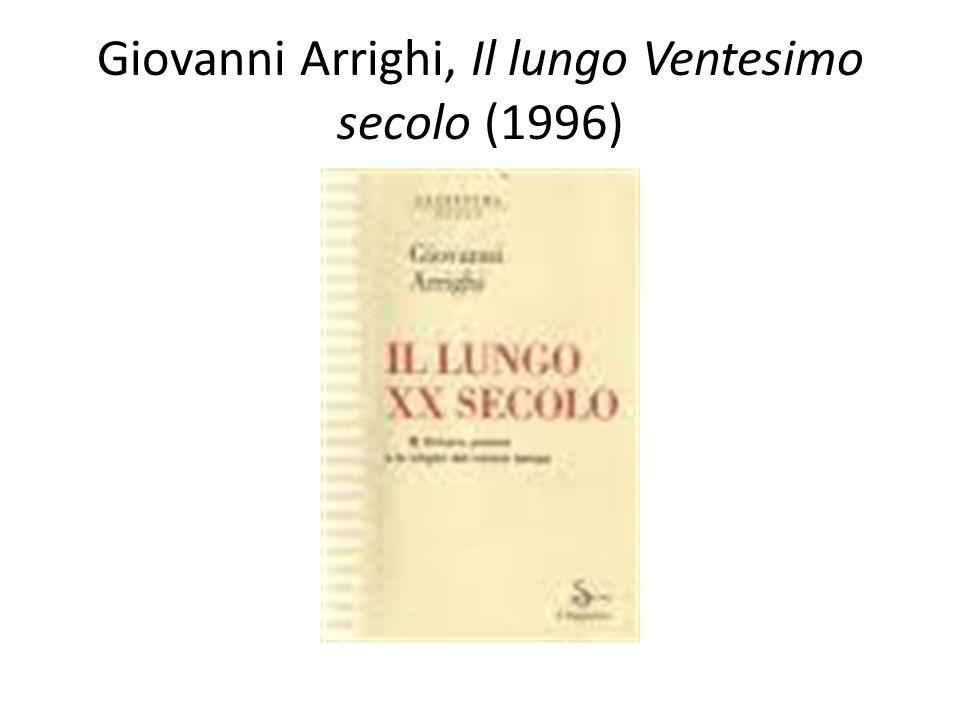 Giovanni Arrighi, Il lungo Ventesimo secolo (1996)