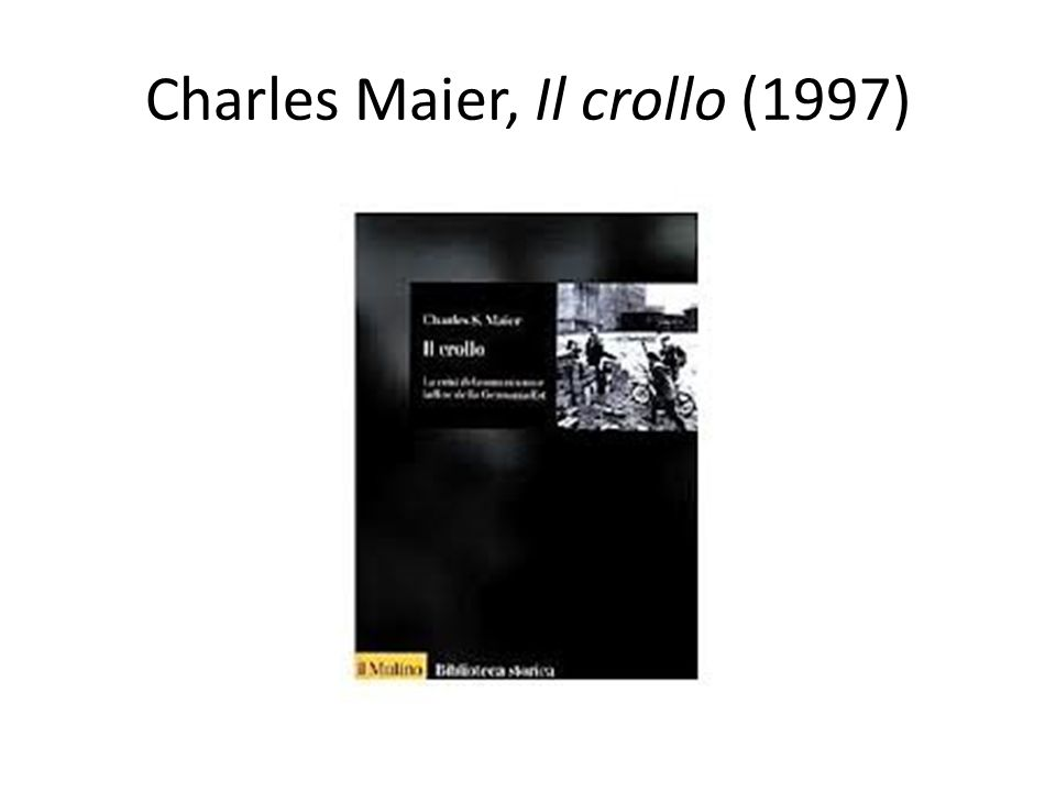 Charles Maier, Il crollo (1997)