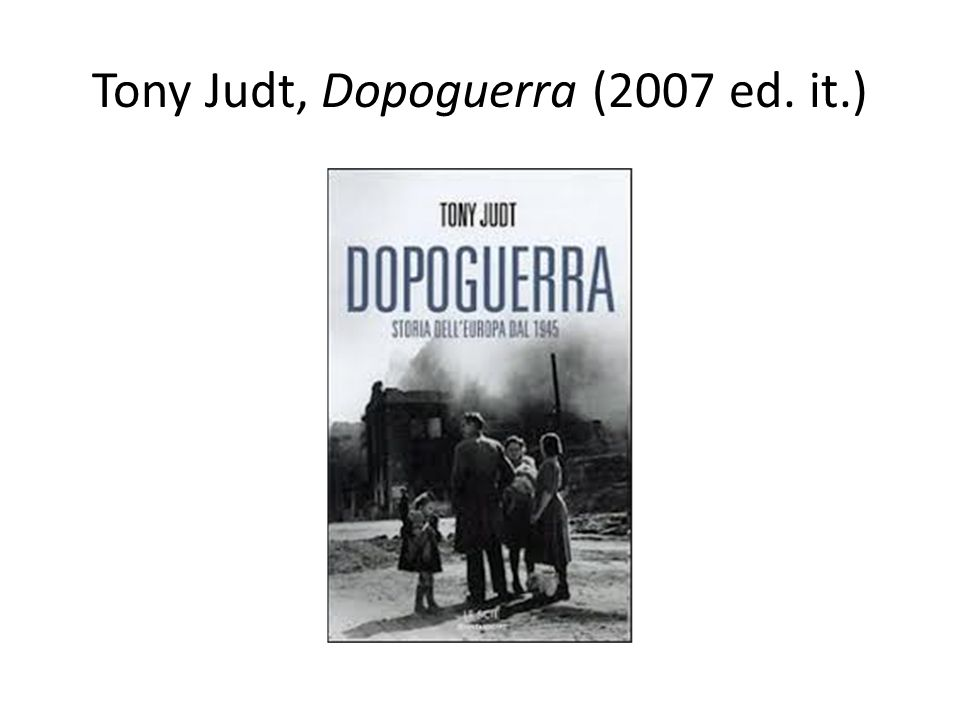 Tony Judt, Dopoguerra (2007 ed. it.)