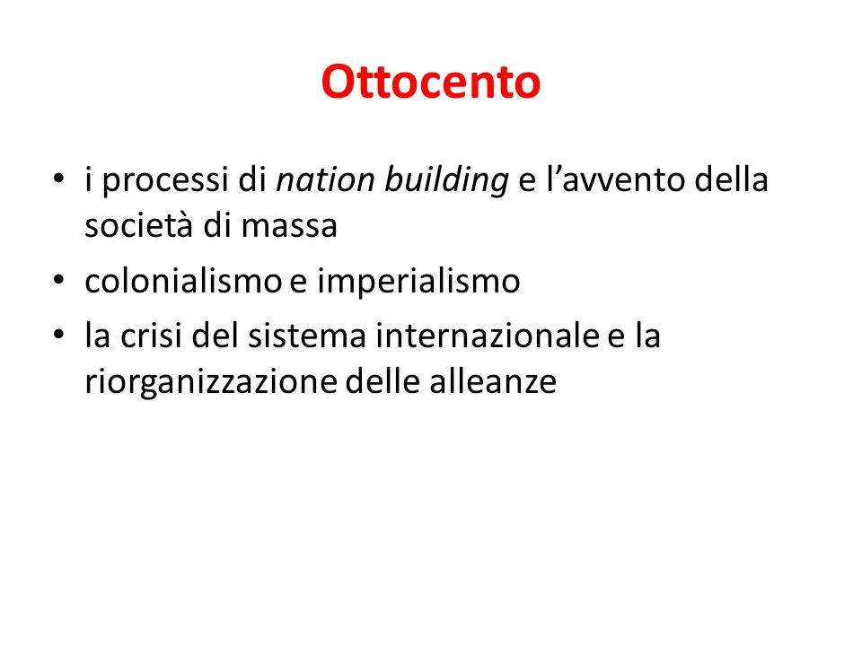 Ottocento i processi di nation building e l'avvento della società di massa. colonialismo e imperialismo.