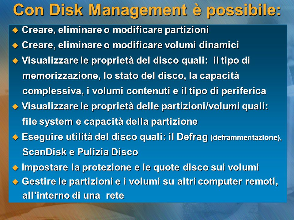 Con Disk Management è possibile: