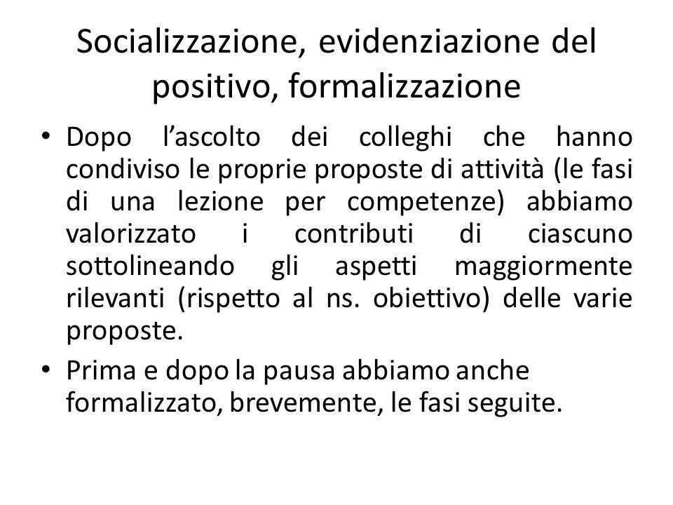Socializzazione, evidenziazione del positivo, formalizzazione
