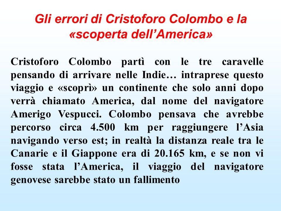 Gli errori di Cristoforo Colombo e la «scoperta dell'America»
