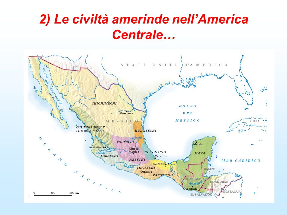 2) Le civiltà amerinde nell'America Centrale…