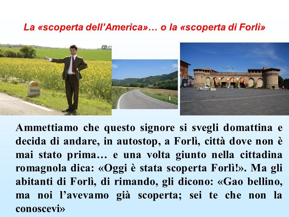 La «scoperta dell'America»… o la «scoperta di Forlì»