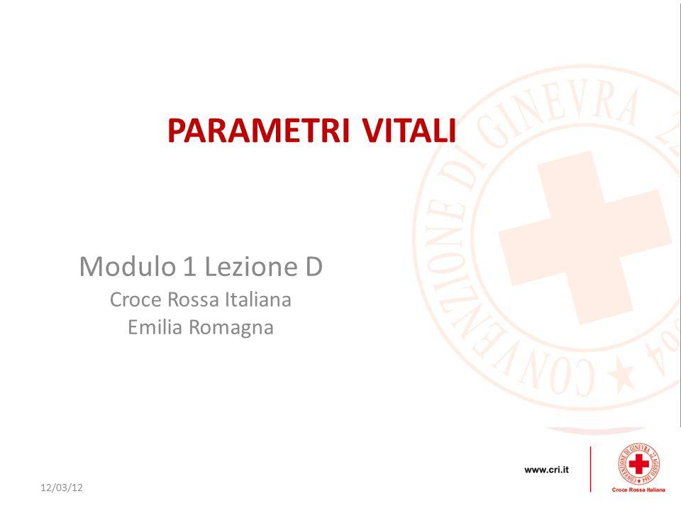 PARAMETRI VITALI Modulo 1 Lezione D Croce Rossa Italiana