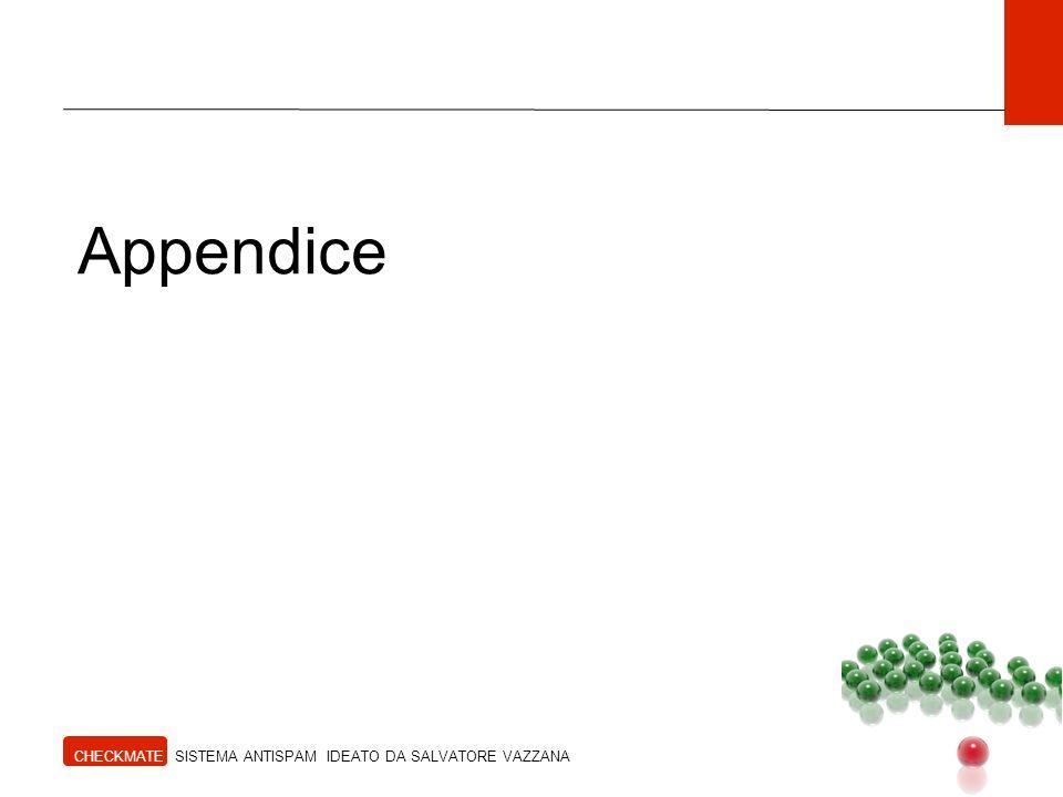 Appendice CHECKMATE SISTEMA ANTISPAM IDEATO DA SALVATORE VAZZANA