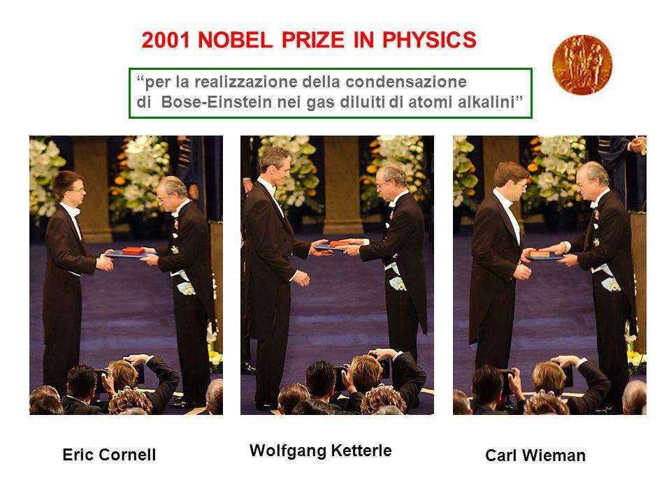 2001 NOBEL PRIZE IN PHYSICS per la realizzazione della condensazione