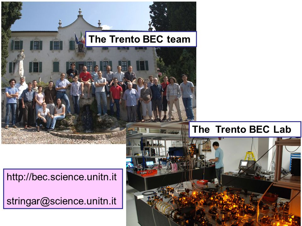 The Trento BEC team The Trento BEC Lab http://bec.science.unitn.it stringar@science.unitn.it