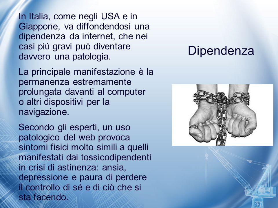 In Italia, come negli USA e in Giappone, va diffondendosi una dipendenza da internet, che nei casi più gravi può diventare davvero una patologia.
